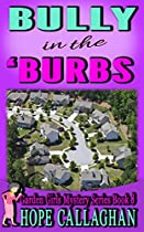 Bully In The Burbs (garden Girls Christian Cozy Mystery Series Book 8)