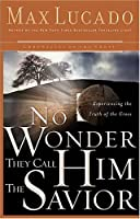 No Wonder They Call Him the Savior: Experiencing the Truth of the Cross (Chronicles of the Cross)