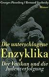 img - for Die unterschlagene Enzyklika. Der Vatikan und die Judenverfolgung. book / textbook / text book