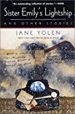 Sister Emily's Lightship and Other Stories (0312875231) by Yolen, Jane