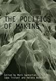 img - for The Politics of Making book / textbook / text book