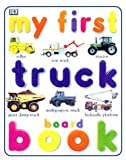 My First Truck Board Book (DK My First Board Books) (0789439786) by DK Publishing