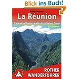 La Reunion: Frankreichs Wanderparadies im Indischen Ozean. 52 ausgewählte Wanderungen