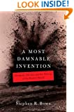 A Most Damnable Invention: Dynamite, Nitrates, and the Making of the Modern World