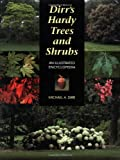 Dirrs Hardy Trees and Shrubs: An Illustrated Encyclopedia