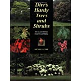 Dirr's Hardy Trees and Shrubs: An Illustrated Encyclopedia ~ Michael A. Dirr
