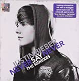 Never Say Never-the Remixes
