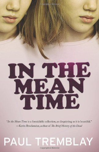 In the Mean Time: Paul Tremblay: 9781926851068: Amazon.com: Books