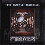 Psychedelicatessen by Threshold (2001-09-24)