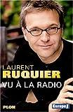echange, troc Laurent Ruquier - Vu à la radio