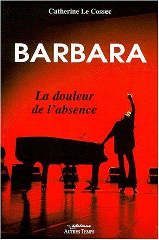 Barbara : La douleur de l'absence