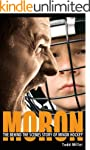Moron: The Behind the Scenes Story of...