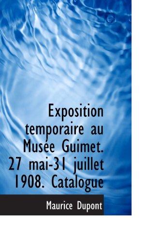 Exposition temporaire au Musée Guimet. 27 mai-31 juillet 1908. Catalogue
