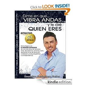 Dime en Que Vibra Andas y te Diré Quien Eres (Spanish Edition)