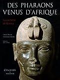 echange, troc Charles Bonnet, Dominique Valbelle - Des Pharaons venus d'Afrique : La cachette de Kerma
