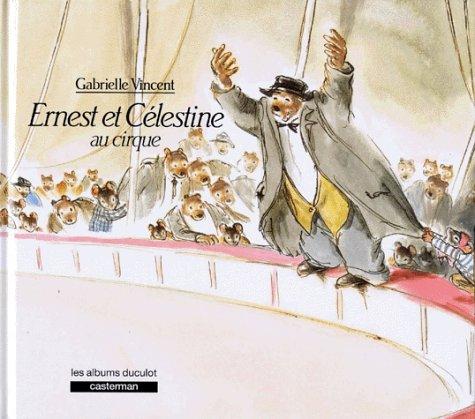 Ernest et Célestine : Ernest et Célestine au cirque