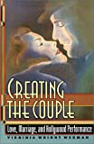 Creating the Couple: Love, Marriage, and Hollywood Performance (069101535X) by Wexman, Virginia Wright