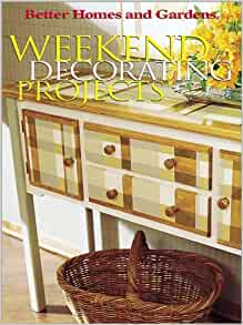 weekend decorating projects better homes and gardens r vicki l