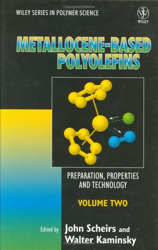 Volume 2, Metallocene-Based Polyolefins: Preparation, Properties, and Technology