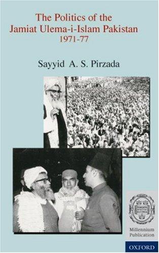 The Politics of the Jamiat-i-Ulema-i-Islam Pakistan 1971-1977