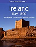 History for NI Key Stage 3: Ireland 1169-1500 (History for CCEA Key Stage 3)