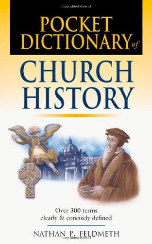 Pocket Dictionary of Church History (IVP Pocket Reference), Nathan P. Feldmeth