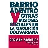 Barrio Adentro Y Otras Misiones Sociales En La Revolucion Bo