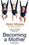 Becoming A Mother Kate Mosse