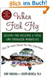 When Fish Fly: Lessons for Creating a...