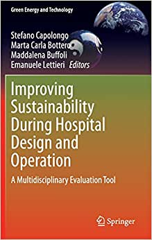 Downloads Improving Sustainability During Hospital Design and Operation: A Multidisciplinary Evaluation Tool (Green Energy and Technology)