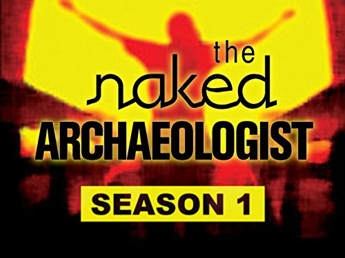 The Naked Archaeologist - Season 1