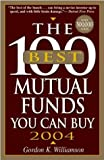 The 100 Best Mutual Funds You Can Buy 2004 (100 Best Mutual Funds You Can Buy)