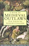 Medieval Outlaws (0750924934) by Thomas Ohlgren