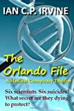 img - for The Orlando File : A Medical Conspiracy Thriller: A page-turning Top 10 Medical Thriller (Omnibus Edition containing both Book 1 and Book 2) book / textbook / text book