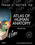 Atlas of Human Anatomy: including Student Consult Interactive Ancillaries and Guides, 6e (Netter Basic Science)
