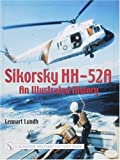 img - for Sikorsky Hh-52a: An Illustrated History (Schiffer Military History Book) book / textbook / text book