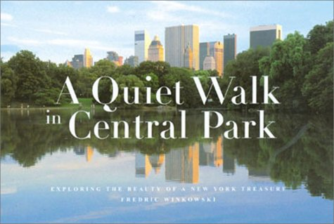 A Quiet Walk in Central Park: Exploring the Beauty of a New York Treasure (Quiet Walk Series)