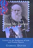 img - for Dear Mr. Darwin: Letters on the Evolution of Life and Human Nature book / textbook / text book