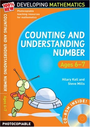 Counting and Understanding Number - Ages 6-7: Year 2 (100% New Developing Mathematics)