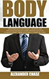 img - for Body Language: Discover How to Connect, Understand and Influence People by Understanding the Power of Nonverbal Communication book / textbook / text book