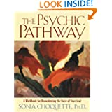 The Psychic Pathway, by Sonia Choquette