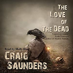 The Love of the Dead Hörbuch von Craig Saunders Gesprochen von: Molly King