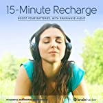 15-Minute Recharge Session: Boost your Batteries, with Brainwave Audio | Brain Hacker