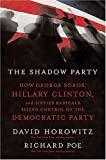 Image of The Shadow Party: How George Soros, Hillary Clinton, and Sixties Radicals Seized Control of the Democratic Party