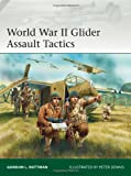 World War II Glider Assault Tactics (Elite, Band 200)