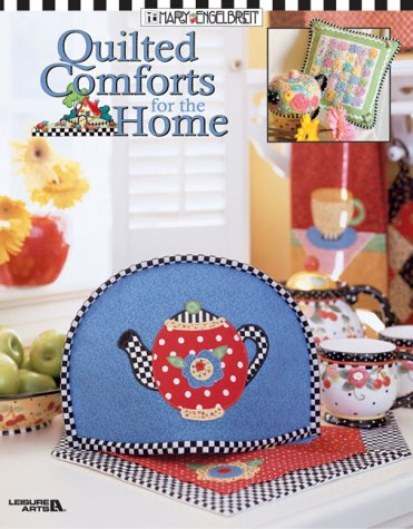 Quilted Comforts for the Home, MARY ENGELBREIT
