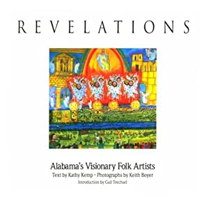 Revelations: Alabama's Visionary Folk Artists Kathy Kemp and Keith Boyer