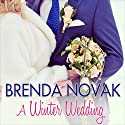 A Winter Wedding: Whiskey Creek, Book 9 (       UNABRIDGED) by Brenda Novak Narrated by Monique Makena