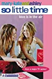 Eliza Willard Mary-Kate and Ashley: Love Is In The Air (So LIttle Time S.)