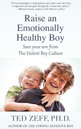 Buy Raise an Emotionally Healthy Boy Save Your Son From the Violent Boy Culture096610756X Filter